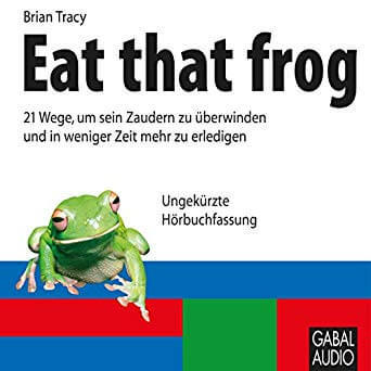 Gute Hörbücher Eat the frog